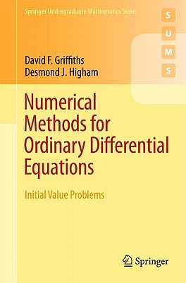 Numerical Methods for Ordinary Differential Equations By Griffiths, David F./ Higham, Desmond J.